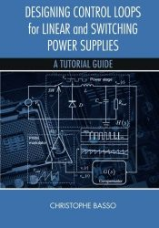 دانلود رایگان کتاب Designing Control Loops for Linear and  Switching Power Supplies : A Tutorial Guide